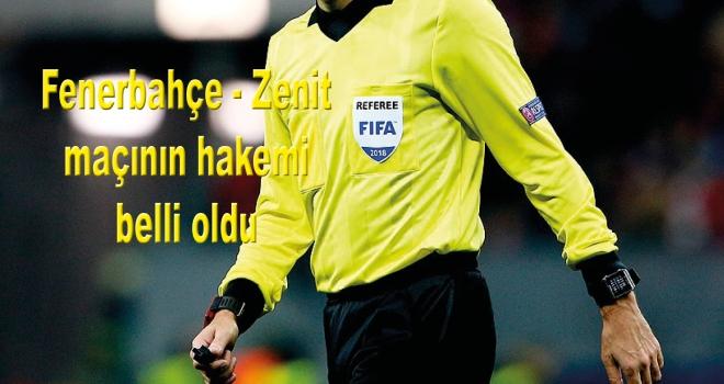 Fenerbahçe - Zenit maçının hakemi belli oldu