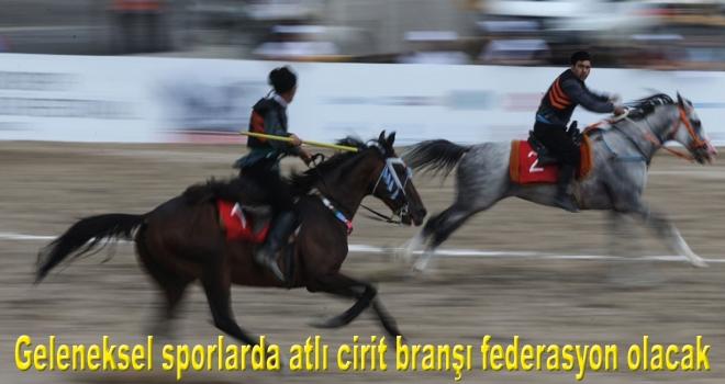 Geleneksel sporlarda atlı cirit branşı federasyon olacak