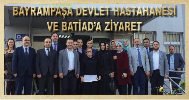 BAYRAMPAŞA DEVLET HASTAHANESİ VE BATİAD'A ZİYARET