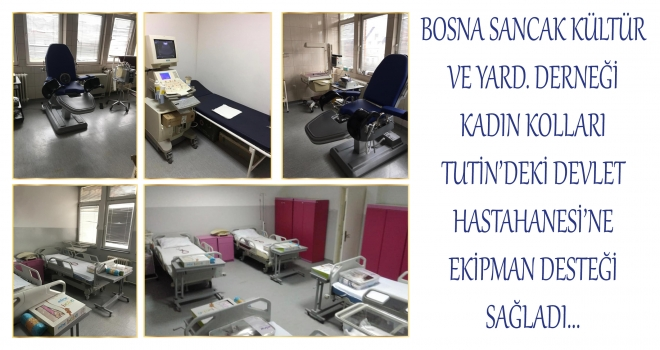 Bosna Sancak Kadın Kolları'ndan Tutin Devlet Hastahanesi'ne Ekipman Yardımı
