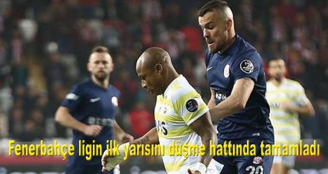 Fenerbahçe ligin ilk yarısını düşme hattında tamamladı