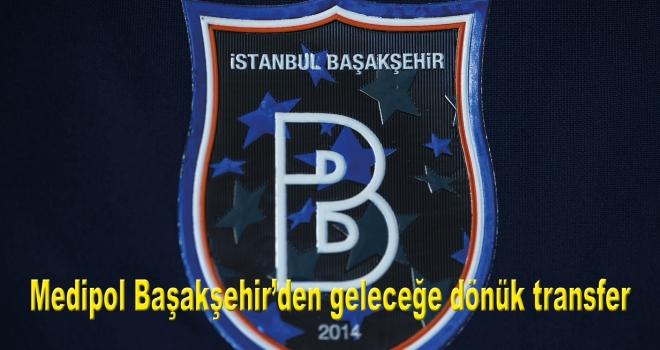 Medipol Başakşehir'den geleceğe dönük transfer