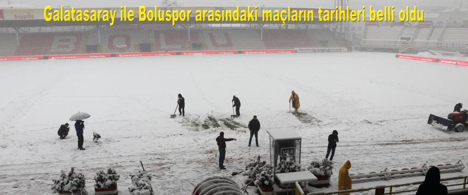 Galatasaray ile Boluspor arasındaki maçların tarihleri belli oldu