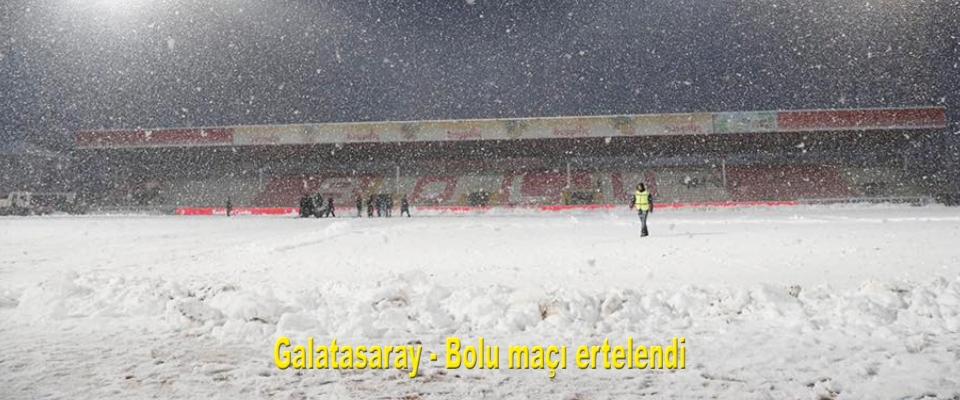 Boluspor - Galatasaray maçı ertelendi