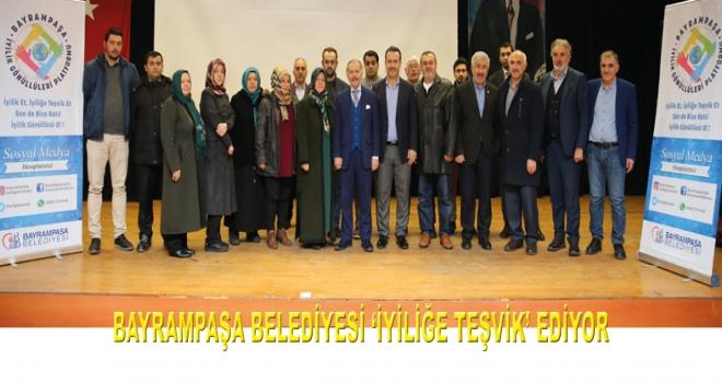 BAYRAMPAŞA BELEDİYESİ 'İYİLİĞE TEŞVİK' EDİYOR