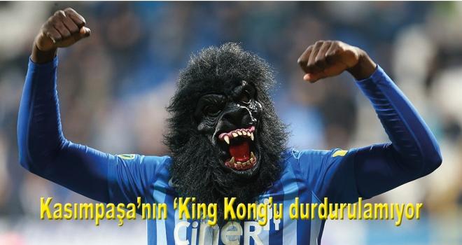 Kasımpaşa'nın 'King Kong'u durdurulamıyor